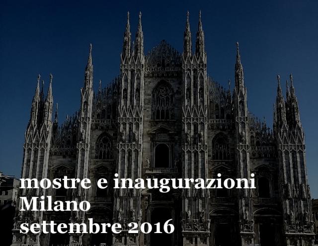 mostre Milano settembre 2016