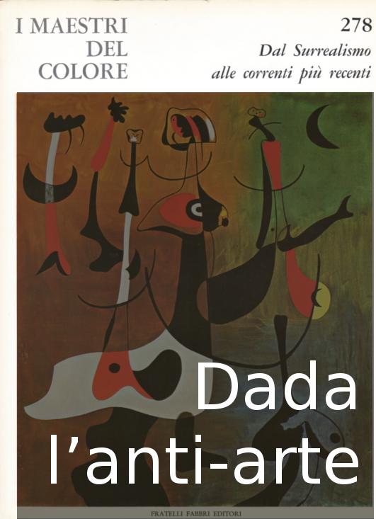 Dada, l'anti-arte e la libertà dadaista – storia delle correnti artistiche