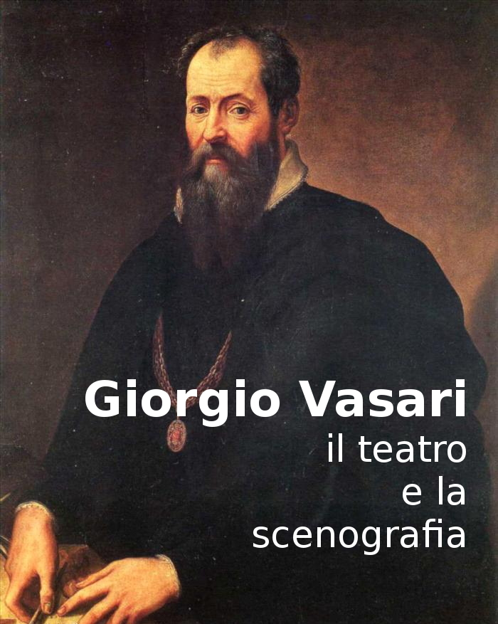 Giorgio Vasari il teatro e la scenografia